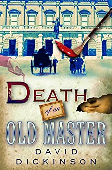 Death of an Old Master (Lord Francis Powerscourt Series Book 3) by [Dickinson, David]