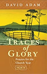 Traces of Glory - Year B: Prayers for the Church Year