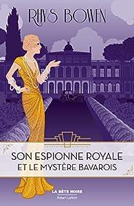 Son Espionne royale et le mystère bavarois, tome 2 par Rhys Bowen