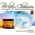 Berlioz : Les Nuits D'Eté - Chausson : Poème De L'Amour Et De La Mer