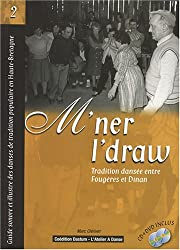M'ner I'draw : Guide sonore et illustré des danses de tradition populaire en Haute-Bretagne (1DVD + 1 CD audio)