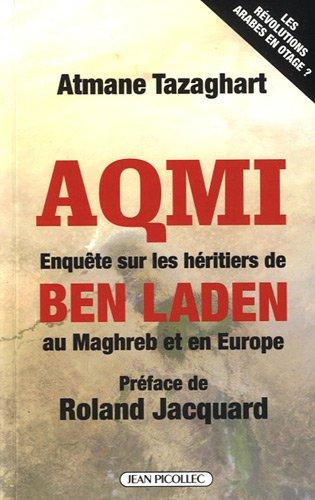 Aqmi Enquete Sur Les Heritiers De Ben par Atmane Tazaghart
