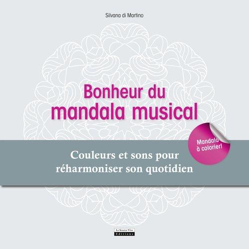 Bonheur du mandala musical : Couleurs et sons pour réharmoniser son quotidien par Silvana Di Martino