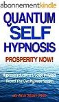 QUANTUM SELF HYPNOSIS PROSPERITY NOW:...