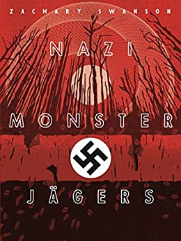 #freebooks – Sci-Fi, Comedy [Kindle] Nazi Monster Jagers – Revelations of the Shiny Balls