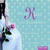 Wie ein Kuss von Rosenblüten (Ein Hörbuch für Jugendliche ab 12 Jahren) [4 CDs-CD - 4:24 Std. / Audiobook; Ungekürzte Originalfassung]