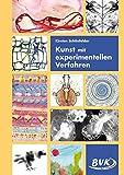 Kunst mit experimentellen Verfahren: 3.-6. Klasse