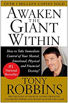 Awaken the Giant Within: How to Take Immediate Control of Your Mental, Emotional, Physical and Financial (English Edition) par [Robbins, Tony]
