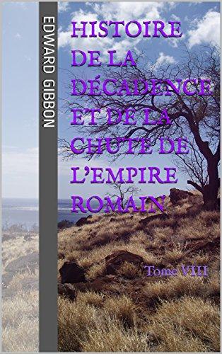 Histoire De La Décadence Et De La Chute De L'Empire Romain: Tome VIII