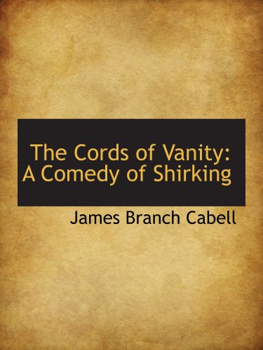 The Cords of Vanity: A Comedy of Shirking