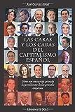 LAS CARAS Y LOS CARAS DEL CAPITALISMO ESPAÑOL: Cómo son en su vida privada los presidentes de las grandes empresas (EDICIONES EL SIGLO)