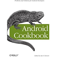 Android Cookbook: Problems and Solutions for Android Developers by Ian F. Darwin (2012-04-30)