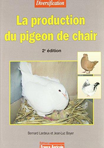 La production du pigeon de chair par Bernard Lardeux, Jean-Luc Boyer