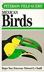 Field Guide to Mexican Birds: Field Marks of All Species Found in Mexico, Guatemala, Belize (British Honduras, El Salvador) by Roger Tory Peterson (1988-09-05)