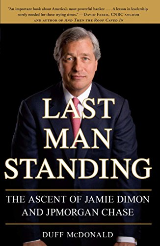 Last Man Standing: The Ascent of Jamie Dimon and JPMorgan Chase (English Edition)