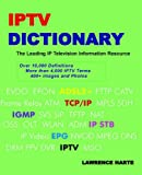 IPTV Dictionary, IP Television, Internet Television and IP CATV by Lawrence Harte (2006-04-06)