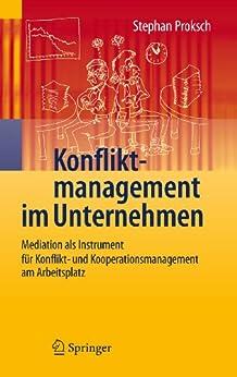Konfliktmanagement im Unternehmen: Mediation als Instrument für Konflikt- und Kooperationsmanagement am Arbeitsplatz