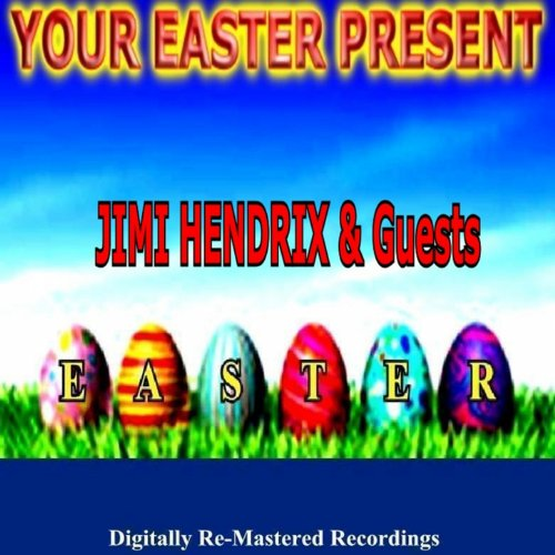 Your Easter Present - Jimi Hen...