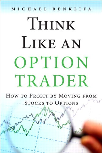 Think Like an Option Trader: How to Profit by Moving from Stocks to Options (English Edition)