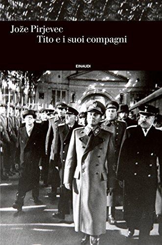 Tito e i suoi compagni (Einaudi. Storia Vol. 60)