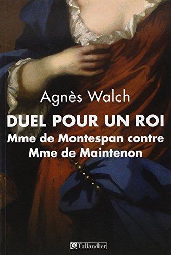 Duel pour un roi : Madame de Montespan contre Madame de Maintenon