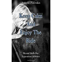 Keep Calm & Enjoy The Ride: Mental skills for Equestrian athletes