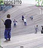 Il progetto. Rivista trimestrale di architettura arte comunicazione design (2012): 37