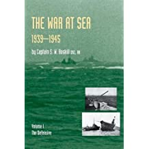 WAR AT SEA 1939-45: Volume I The DefensiveOFFICIAL HISTORY OF THE SECOND WORLD WAR.: Defensive v. 1
