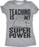 Crazy Dog Tshirts Womens Teaching is My Superpower Funny Teacher Superhero Nerd T Shirt (Grey) M - Femme