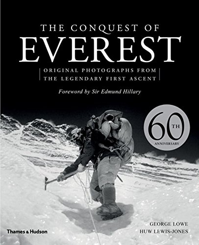 The Conquest of Everest: Original Photographs from the Legendary First Ascent por George Lowe