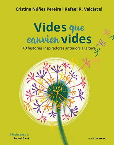 Vides que canvien vides: 40 històries inspiradores anteriors a la teva (Catalan Edition) por Cristina Nuñez