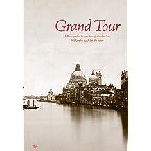 Grand Tour: Mit Goethe durch das alte Italien