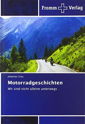 Motorradgeschichten: Wir sind nicht alleine unterwegs par Johannes Grau