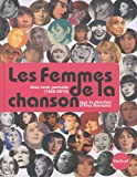 Les femmes de la chanson : Deux cents portraits de 1850 à nos jours