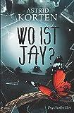 'WO IST JAY?' von Astrid Korten