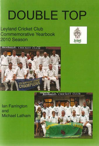 Double Top - Leyland Cricket Club 2010: Commemorative Yearbook Season
