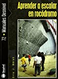 Aprender a escalar en rocodromo (Manuales (desnivel))