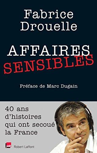 Affaires sensibles par Fabrice DROUELLE