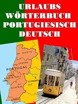 Urlaubs Wörterbuch Portugiesisch Deutsch: Das neue Wörterbuch für den Portugal Urlaub von [Hall, Norman]