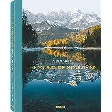 The Sound of Mountains. Spektakuläre Bergpanoramen, atemberaubende Gebirgsseen, einzigartige Landschaften (Deutsch, Englisch, Französisch)