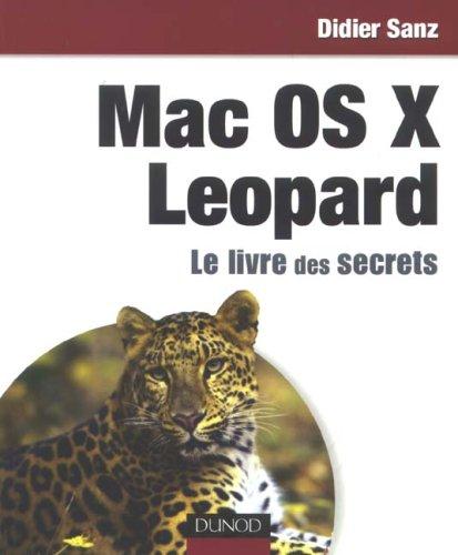 Mac OS X Leopard : Le livre des secrets par Didier Sanz