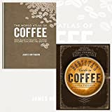 The World Atlas of Coffee and The Curious Baristas Guide to Coffee 2 Books Bundle Collection - From beans to brewing - coffees explored, explained and enjoyed