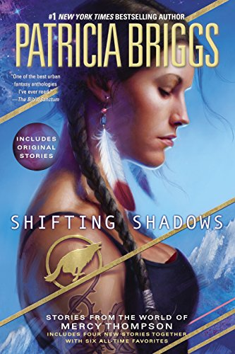 Shifting Shadows: Stories from the World of Mercy Thompson (A Mercy Thompson Novel) (English Edition)