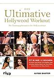 Das Ultimative Hollywood Workout - Alyssa Shaffer