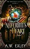 Nefertiti's Heart (The Artifact Hunters Book 1) by A. W. Exley