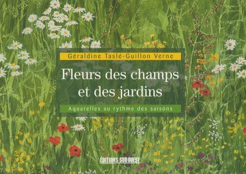 Fleurs des champs et des jardins : Aquarelles au rythmes des saisons