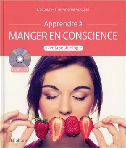Apprendre à manger en conscience avec la sophrologie - Livre + CD