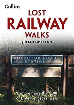 Lost Railway Walks by [Holland, Julian]