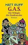 G.A.S.: Die Trilogie der Stadtwerke Roman