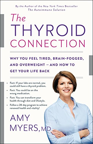 the-thyroid-connection-why-you-feel-tired-brain-fogged-and-overweight-and-how-to-get-your-life-back-